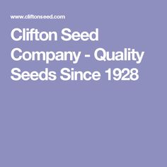 Clifton Seed Company - Quality Seeds Since 1928