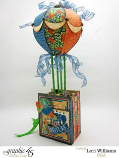 """""""Hot Air Balloon Box"""" (view by Lori Williams, 'Worlds Fair' Collection, Product by Graphic 45 - Wendy Schultz ~ Graphic 45 Projects. Graphic 45, Balloon Box, Air Balloon, 3d Paper Crafts, Paper Art, Paper Crafting, 3d Craft, Craft Ideas, Paper Birds"""