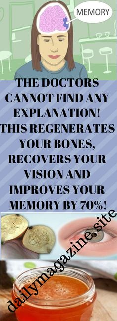 THE DOCTORS CANNOT FIND ANY EXPLANATION THIS REGENERATES YOUR BONES RECOVERS YOUR VISION AND IMPROVES YOUR MEMORY BY 70 These 15 natural tips will help you strengthen your memory as well as make your brain work faster and regenerate your bones! Incredible! In addition you will also improve and in some cases recover your vision but you must be constant in taking them so that you can enjoy better results. These are all natural