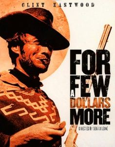 For A Few Dollars More.