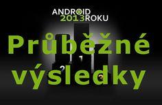 Průběžné výsledky ankety Android roku 2013 - kdo se probojoval do první pětice? - http://www.svetandroida.cz/prubezne-vysledky-ankety-android-roku-2013-kdo-se-probojoval-do-prvni-petice-201311