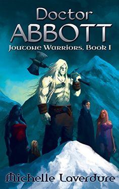 Doctor Abbott (Joutone Warrior Series Book 1) by Michelle Laverdure http://www.amazon.com/dp/B0182Y5X6Q/ref=cm_sw_r_pi_dp_skp5wb0ZYX9KS