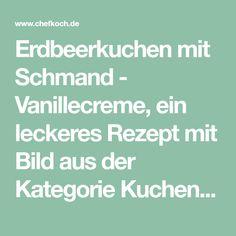 Erdbeerkuchen mit Schmand - Vanillecreme, ein leckeres Rezept mit Bild aus der Kategorie Kuchen. 167 Bewertungen: Ø 4,7. Tags: Backen, Kuchen