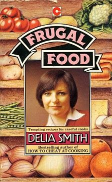 Frugal Food, Delia. One of my first cookery books.