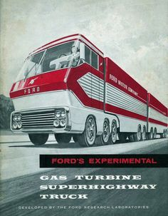 Ford's experimental gas turbine superhighway truck The Mammoth car! Cool Trucks, Big Trucks, Semi Trucks, Tin Can Tourist, Hispano Suiza, Future Trucks, Gas Turbine, Beetle Car, 1964 Ford