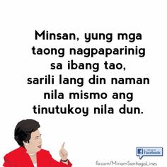 😂😂😂 Memes Pinoy, Pinoy Quotes, Tagalog Love Quotes, Tagalog Quotes Patama, Tagalog Quotes Hugot Funny, Annoying People Quotes, Hugot Lines Tagalog Funny, Pick Up Lines Funny, S Quote