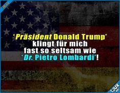 Klingt zusammen echt seltsam  #Sprüche #Präsident #Jodel #Vereidigung #1jux #Amtseinführung #PietroLombardi #PräsidentTrump