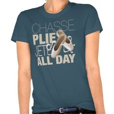 Ballet all Day T Shirt (more styles available) #dance #shirt