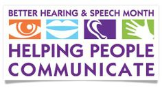 NSS loves Better Hearing & Speech Month!  We so appreciate all of the SLP's that truly help people communicate every day all year through!