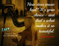 """How Music Heals and Beautifies"" by brilliant LHM VIP Author Amy Camie!  If you would like to became LHM VIP Author submit your writings here: https://www.catherinebroy.com/submit-your-writings/"