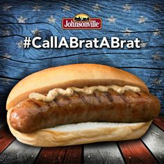 "Support American Bratwurst & #CallABratABrat! Heard the European Union proposal to reserve the term ""Bratwurst"" for European sausage only? C'mon! If it looks like a brat and tastes like a brat, it's a brat! #USA #Wisconsin"