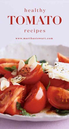 Healthy Tomato Recipes   Martha Stewart Living