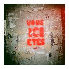 """""""You are here"""" 8 juillet 2012 / Paris / Rue Saint Maur (vers le n°76)"""