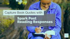 Capture Book Quotes with Spark Post Reading Responses - Class Tech Tips