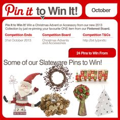 Pin It to Win It! Win a Christmas Advent or Accessory from our new 2013 Collection by just re-pinning your favourite ONE item from our Pinterest Board. Our competition closes on 31st Oct 2013. And yes, T's apply. #competition #pinitwinit #christmas