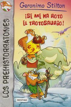 Los prehistorratones # 5: ¡Se me ha roto el trotosaurio! (Los Prehistoratones) (Spanish Edition) by Geronimo Stilton http://smile.amazon.com/dp/8408121553/ref=cm_sw_r_pi_dp_Chofvb1G1KASF
