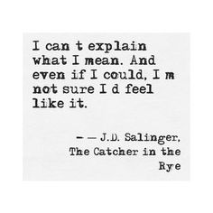 Salinger, The Catcher in the Rye quote Literature Quotes, Book Quotes, Words Quotes, Me Quotes, Sayings, Belle Quotes, Soul Qoutes, Great Quotes, Quotes To Live By
