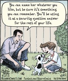 Bizarro cartoon -- Dog name synonymous with lifelong security question answers for the rest of your life!