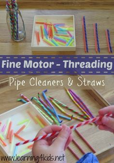 Fine Motor Threading with Pipe Cleaners and Straws This activity is also great for introducing children to measurement concepts such as length. (learning4kids)