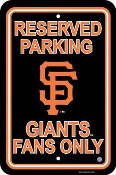 """MLB San Francisco Giants Plastic Parking Sign by Fremont Die. $11.19. Made from plastic. Officially licensed MLB product.. Measures 12 by 18 inches. Printed with MLB team logos. Show your team spirit proudly with this MLB 12"""" X 18"""" Parking Sign. Each 12"""" x 18"""" parking sign is made of durable styrene. The officially licensed parking signs are decorated in the team colors, great for decorating home, office or dorm."""