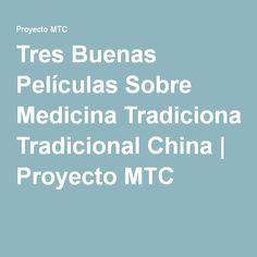 Tres Buenas Películas Sobre Medicina Tradicional China | Proyecto MTC