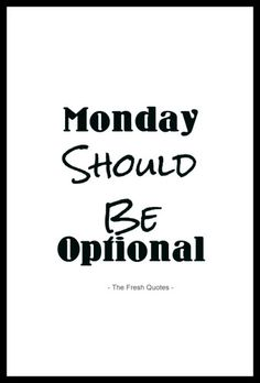 Funny Monday Quotes, Inspirational Monday Quotes Status and sayings