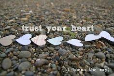 Always trust in your heart