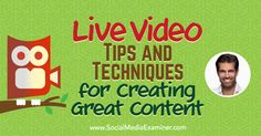Live Video: Tips and Techniques for Creating Great Content ...