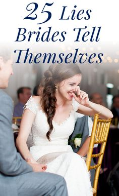 25 Lies Brides Tell Themselves While Wedding Planning