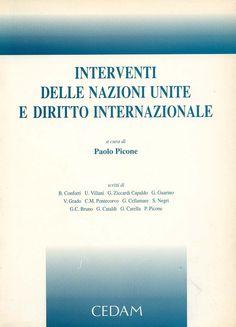 Interventi delle Nazioni Unite e diritto internazionale / a cura di Paolo Picone ; scritti di B. Conforti ... [et al.]. - Padova : CEDAM, 1995