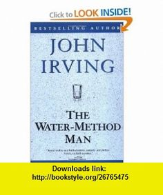 The Water-Method Man (Ballantine Readers Circle) (9780345418005) John Irving , ISBN-10: 034541800X  , ISBN-13: 978-0345418005 ,  , tutorials , pdf , ebook , torrent , downloads , rapidshare , filesonic , hotfile , megaupload , fileserve
