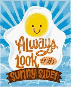 Always look on the Sunny Side
