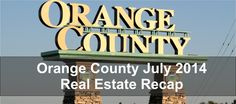 Some Interesting Statistics on Orange County Real Estate Activity on Orange County, July 2014