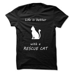 View images & photos of Life Is Better With A Rescue Cat t-shirts & hoodies