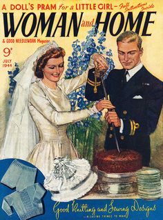 Woman And Home magazine cover, July 1944, featuring wartime couple cutting their wedding cake.