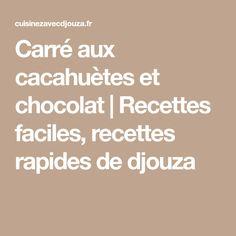 Carré aux cacahuètes et chocolat | Recettes faciles, recettes rapides de djouza