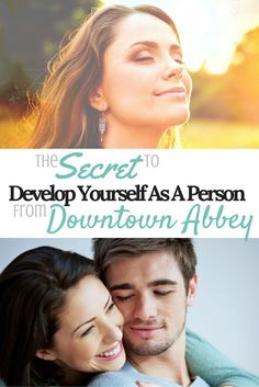 The Secret To Develop Yourself As A Person From Downtown Abbey