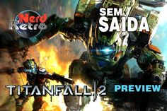 TITANFALL 2  - SEM SAÍDA  - GAMEPLAY PTBR -  NERD RETRÔ -  PREVIEW