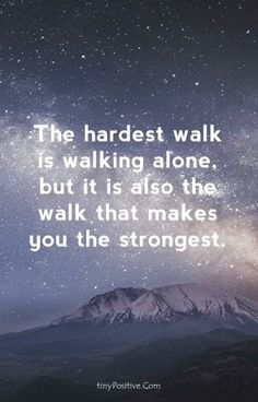 Alone Quotes: Feeling Lonely Quotes Good Life Quotes, New Quotes, Happy Quotes, Positive Quotes, Quotes To Live By, Motivational Quotes, Inspirational Quotes, Quotes About Life Lessons, Happy Journey Quotes