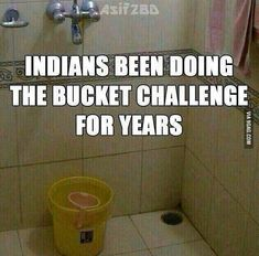 Indians have been doing the Bucket Challenge for years. #desi #asian #www.asianlol.com