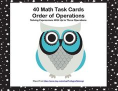 This product has 40 Task Cards to provide practice solving expressions with up to three operations . The cards have a colorful owl theme to make them engaging. The first card has the reminder PEMDAS to help the students correctly solve each expression.
