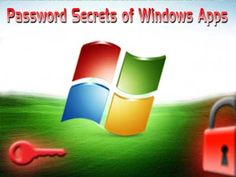 Password Secrets of Popular Windows Apps