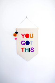 You Got This Canvas Wall Banner 23 x 16in Felt Letter Banner, Wall Flag, Colorful Wall Sign Dip dyed Tassels