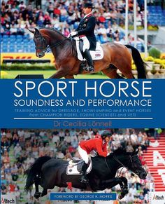 Relying on her veterinary background, in-depth research, and dozens of interviews with top riders and trainers from around the world – including Beezie Madden, Carl Hester, and Pippa Funnell, to name just a few – Cecilia Lönnell provides guidelines for nurturing a happy, healthy equine athlete.  Throughout, gorgeous colour photographs of world-class horses and the people who work with them visually demonstrate the success of these methods.  Fabulous book…