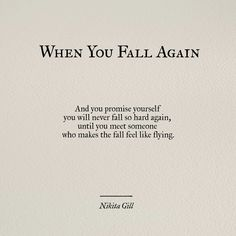 53 ideas for quotes poetry feelings nikita gill Falling Out Of Love Quotes, Love Again Quotes, Falling In Love Again, Quotes To Live By, Nikita Gill, Poem Quotes, Best Quotes, Life Quotes, Fly Quotes