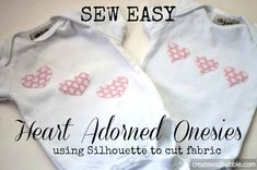 "Silhouette Owners: It's so easy to cut fabric shapes and iron onto onesies to make your own ""designer"" onesies!"
