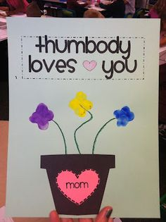 Thumbody loves you - Mother's day craft. With a few changes this will be perfect for Mother's Day.  Would be a cute way to decorate the teachers room for teacher appreciate day.    MOM:  @Anola Bassaro - THOUGHT MAYBE WOULD BE A NEAT IDEA FOR BIBLE CLASS?  COULD CHANGE WORDS...