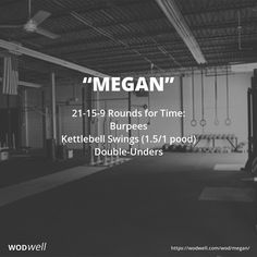 """""""MEGAN"""" CrossFit Benchmark WOD: 21-15-9 Rounds for Time: Burpees; Kettlebell Swings (1.5/1 pood); Double-Unders"""