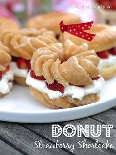 Donut Strawberry Shortcake -easiest Strawberry Shortcake ever, and so good…