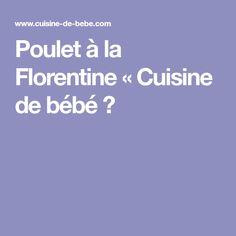 Poulet à la Florentine « Cuisine de bébé 👼